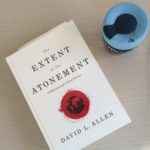 Book review: The Extent of the Atonement by David Allen